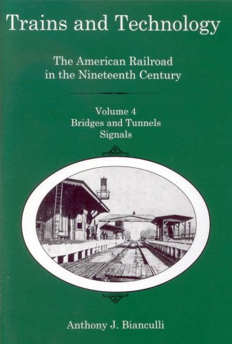 (Trains and Technology: The American Railroad in the Nineteenth Century : Bridges and Tunnels Signals)
