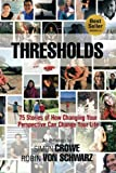 img - for Thresholds: 75 Stories of How Changing Your Perspective Can Change Your Life book / textbook / text book