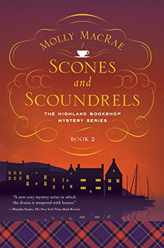 Scones and Scoundrels: The Highland Bookshop Mystery Series: Book 2 (Highland Bookshop Mysteries)