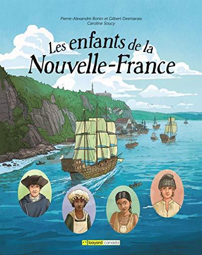 Les enfants de la Nouvelle-France Pierre-Alexandre Bonin