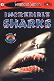 Incredible Sharks, Seymour Simon, 1587172399