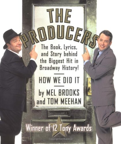 Download The Producers: The Book, Lyrics, and Story Behind the Biggest Hit in Broadway History! pdf