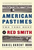 American Pastimes: the Very Best of Red Smith (The Library of America) by Red Smith (2013-05-16)