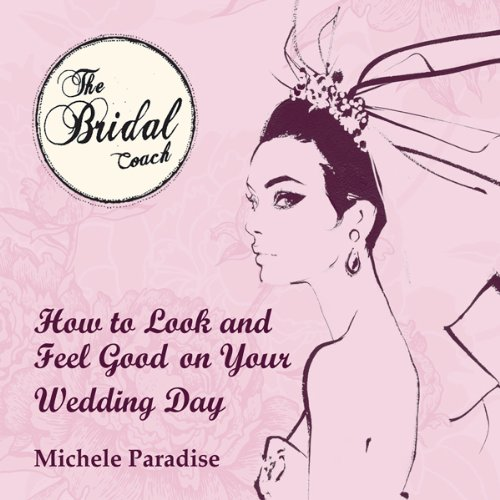 Bargain Audio Book - How to Look and Feel Good on Your Wedding D
