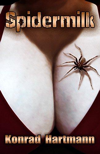 Spidermilk by [Hartmann, Konrad]