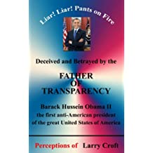 Deceived and Betrayed by The FATHER OF TRANSPARENCY