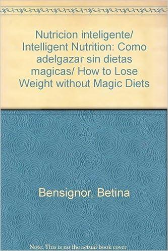 Nutricion inteligente/ Intelligent Nutrition: Como adelgazar