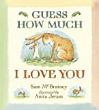 Guess How Much I Love You [Hardcover]