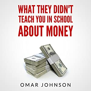 What They Didn't Teach You in School About Money Audiobook