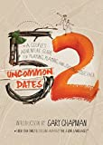 img - for 52 Uncommon Dates: A Couple's Adventure Guide for Praying, Playing, and Staying Together book / textbook / text book