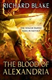 The Blood of Alexandria, Richard Blake, 0340951176