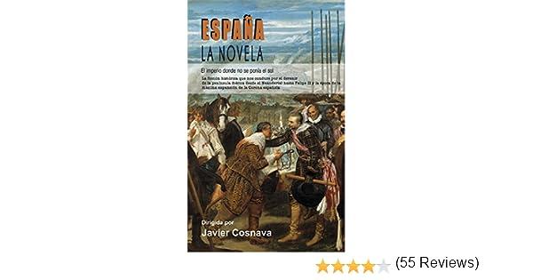 ESPAÑA, LA NOVELA: (El Imperio donde no se ponía el sol) eBook ...