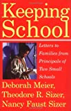 Keeping School: Letters to Families from Principals of Two Small Schools