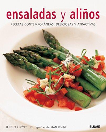 Ensaladas y Alinos: Recetas Contemporaneas, Deliciosas y Atractivas