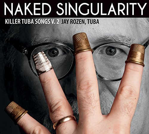 Killer Tuba Songs: Naked Singularity, Vol. 2 (Tuba Vol 2)