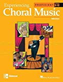 Experiencing Choral Music, Proficient Mixed Voices, Student Edition (EXPERIENCING CHORAL MUSIC PROFICIENT SE)