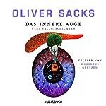 Das innere Auge: Neue Fallgeschichten | Oliver Sacks