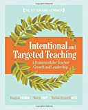 img - for Intentional and Targeted Teaching: A Framework for Teacher Growth and Leadership book / textbook / text book
