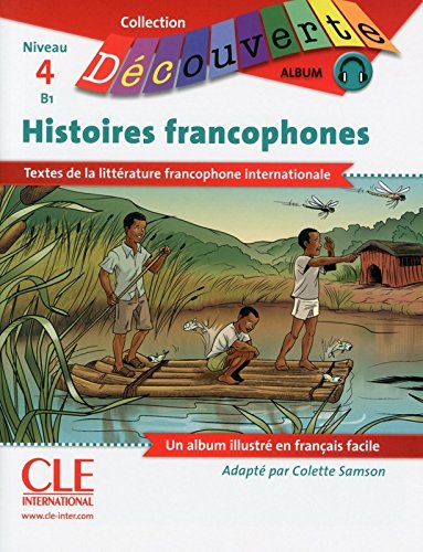 Collection Album - Histoires francophones niveau 4 B1 (French Edition)