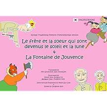 Le Frère et la Soeur qui sont devenus le Soleil et la Lune & La Fontaine de Jouvence (Translated & Illustrated) (French Edition)