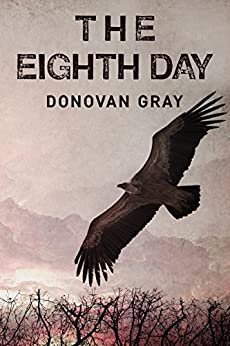 The Eighth Day by [Gray, Donovan]