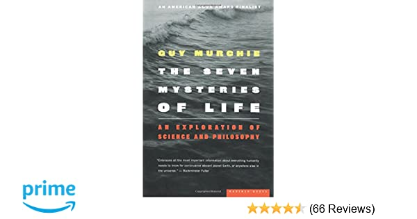 The Seven Mysteries Of Life An Exploration Of Science And