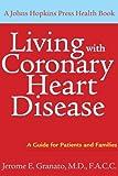 Living with Coronary Heart Disease, Jerome E. Granato, 080189025X