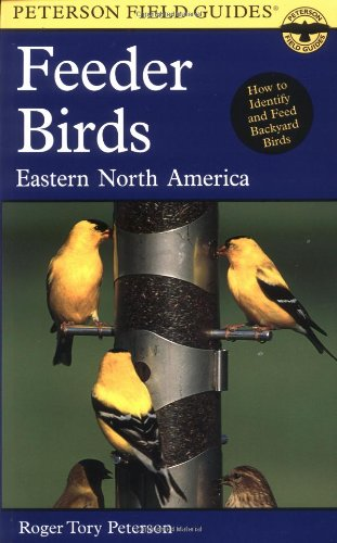 Peterson Field Guide to Feeder Birds of Eastern North America - Book  of the Peterson Field Guides