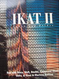 Ikat II : Ikat with Warp, Weft, Double, Compound Weaving