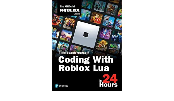 Roblox Lua Quiz Amazon Com Sams Teach Yourself Coding With Roblox Lua In 24 Hours The Official Roblox Guide 9780136829423 Roblox Corporation Books