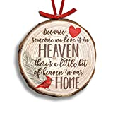 Because Someone We Love Is In Heaven - Christmas Wood Slice Ornament Front only