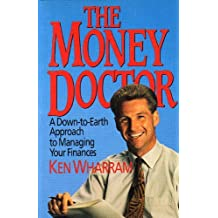 The money doctor: A down-to-earth approach to managing your finances