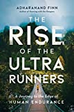 The Rise of the Ultra Runners: A Journey to the
