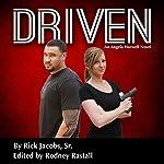 Driven: A Detective Angela Harwell Novel | Rick Jacobs,Rodney L. Rastall
