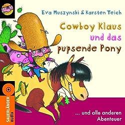 Cowboy Klaus und das pupsende Pony... und alle anderen Abenteuer
