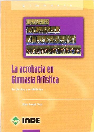 Descargar Libro La Acrobacia En Gimnasia Artística: Su Técnica Y Su Didáctica Elisa Estapé Tous