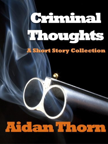 Criminal Thoughts: A Short Story Collection