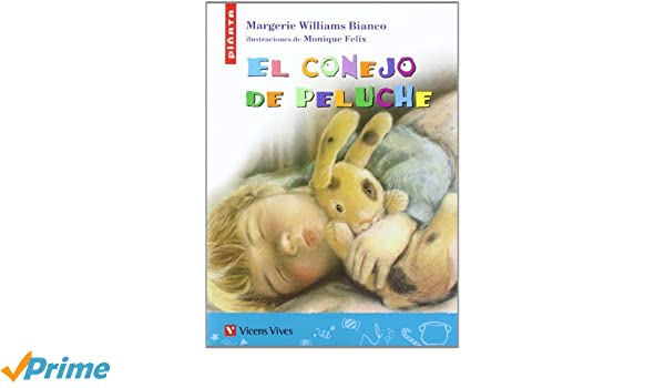 El Conejo De Peluche / The Plush Rabbit (Spanish Edition): Margery Williams Bianco: 9788431668204: Amazon.com: Books
