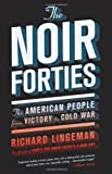 The Noir Forties, Richard Lingeman, 1568589506