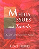 Media Issues and Trends : A Mass Communication Reader, Purvis, Hoyt, 0787254681