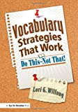 Vocabulary Strategies That Work; Do This, Not That!, Lori G. Wilfong, 1596672293