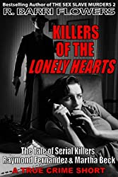 Killers of the Lonely Hearts: The Tale of Serial Killers Raymond Fernandez & Martha Beck (A True Crime Short) (R. Barri Flowers Murder Chronicles Book 5)