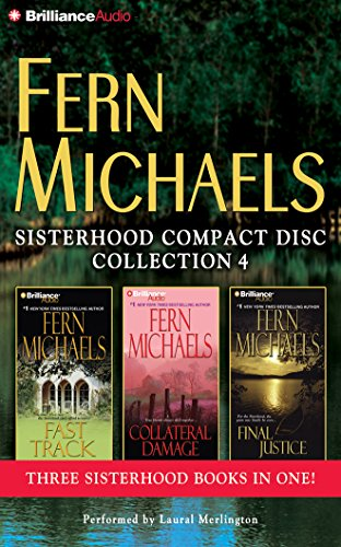 Fern Michaels Sisterhood CD Collection 4: Fast Track, Collateral Damage, Final Justice (Fern Michaels' Sisterhood Collection)