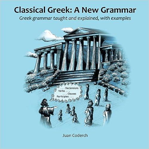 Google-kirjahaku käynnistää latauksen Classical Greek: A New Grammar: Greek grammar taught and explained, with examples. PDF 0957138709
