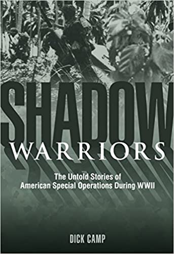 Shadow Warriors The Untold Stories Of American Special Operations