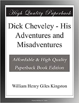 Book Dick Cheveley - His Adventures and Misadventures