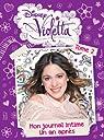 Violetta, Tome 2 : Le journal intime de Violetta par Walt Disney Pictures
