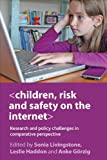 Children, Risk and Safety on the Internet : Research and Policy Challenges in Comparative Perspective, , 1847428827