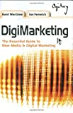 img - for DigiMarketing: The Essential Guide to New Media and Digital Marketing by Kent Wertime (2008-03-14) book / textbook / text book