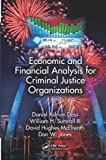 Economic and Financial Analysis for Criminal Justice Organizations, Daniel Adrian Doss and William H. Sumrall III, 1466592060